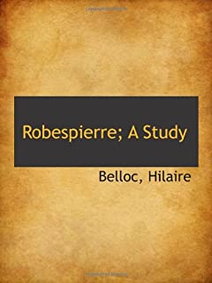 Robespierre; A Study