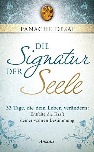 Die Signatur der Seele: 33 Tage, die dein Leben verändern: Entfalte die Kraft deiner wahren Bestimmung