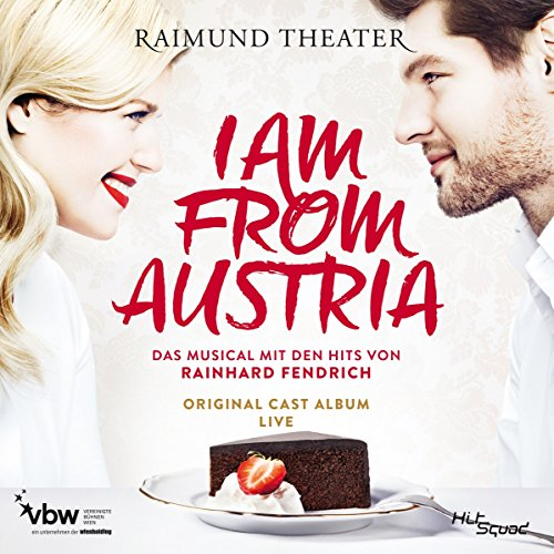 I Am From Austria - Das Musical