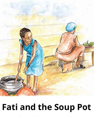 fati and the soup pot: Children's Enlightenment Picture Book (English Edition)