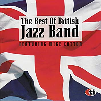 The Best of British Jazz Band Featuring Mike Cotton