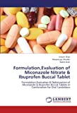 Formulation,Evaluation of Miconazole Nitrate & Ibuprofen Buccal Tablet