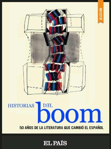 Historias del Boom (Spanish Edition)