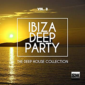 Ibiza Deep Party, Vol. 3 (The Deep House Collection)
