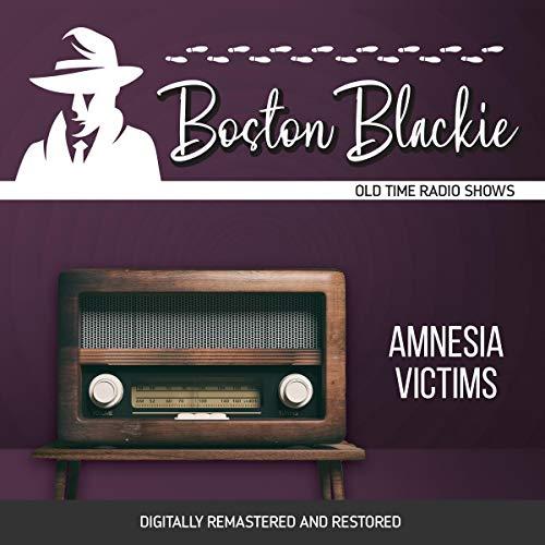 Boston Blackie: Amnesia Victims cover art