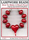 How To Make A Heart Lampwork Bead (English Edition)