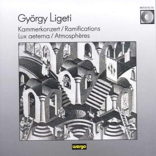 György Ligeti - Kammerkonzert / Ramifications / Lux