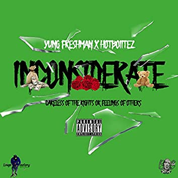 Incosiderate (feat. Hotboiitez)