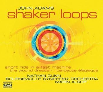 Adams  Shaker Loops / Wound Dresser / Short Ride in A Fast Machine