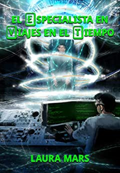 El especialista en viajes en el tiempo (Spanish Edition) by [Laura Mars, Héctor R. A.]