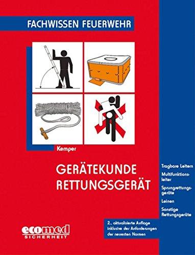 Gerätekunde Rettungsgerät: Tragbare Leitern - Multifikationsleiter - Sprungrettungsgeräte - Leinen - Sonstige Rettungsgeräte (Fachwissen Feuerwehr)