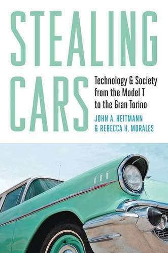Stealing Cars: Technology & Society from the Model T to the Gran Torino