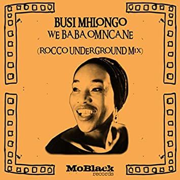 We Baba Omncane (Rocco Underground Mix)