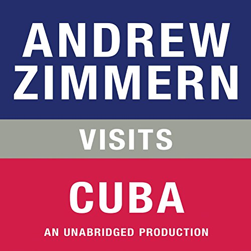 Andrew Zimmern Visits Cuba audiobook cover art