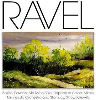 Ravel: Bol??ro, Pavane, Ma M??re l'Oie, Daphnis et Chlo??, Miroirs by Minnesota Orchestra and Stanislaw Skrowaczewski