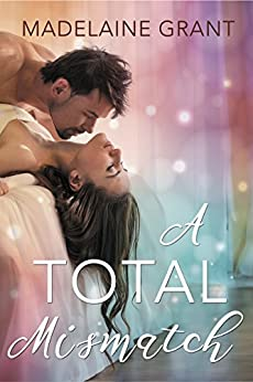 A Total Mismatch by [Madelaine Grant]