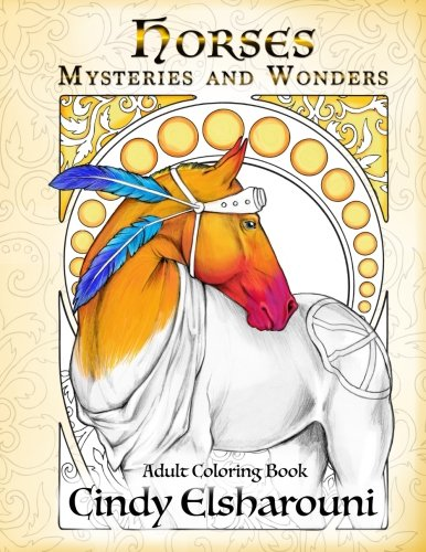 Horses : Mysteries And Wonders: Adult Coloring Book