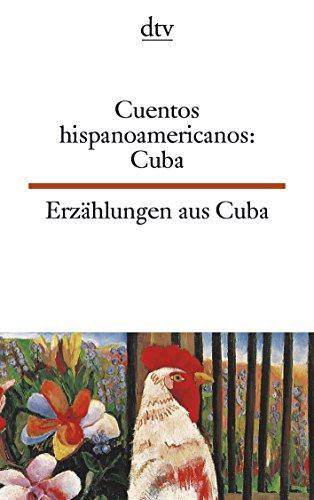 Erzählungen aus Kuba. / Cuentos hispanoamericanos: Cuba. Zweisprachige Ausgabe: Spanisch / Deutsch.