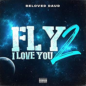 Fly 2 (I Love You Too)