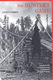 The Hunter's Game: Poachers and Conservationists in Twentieth-Century America (Yale Historical Publications Series)