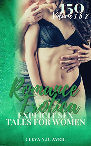 Romance Erotica: Explicit Sex Tales for Women - Volume 1 & 2: 150 Stories for Women: Taboo Erotic Stories: Steamy Romance Collection (English Edition)