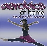 Aerobics at Home: Hits of the