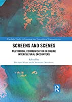 Screens and Scenes: Multimodal Communication in Online Intercultural Encounters (Routledge Studies in Language and Intercultural Communication)
