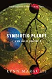Symbiotic Planet: A New Look at Evolution - Lynn Margulis