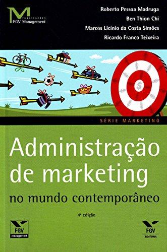 Administração de Marketing no Mundo Contemporâneo