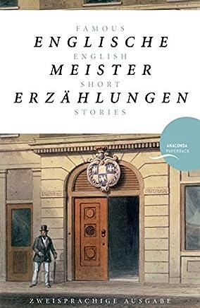 Englische Meistererzählungen / Famous English Short Stories (Dickens, Hardy, Kipling, Lawrence, Chesterton, Woolf, Greene): zweisprachige Ausgabe