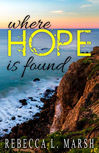 Where Hope is Found by [Rebecca Marsh]