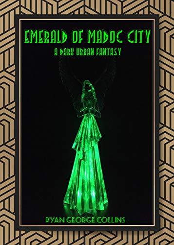 Emerald of Madoc City: A Dark Urban Fantasy (English Edition)