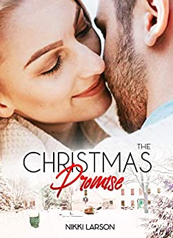 The Christmas Promise by [Nikki Larson]