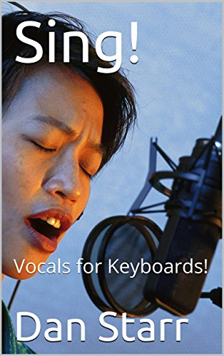 Sing!: Vocals for Keyboards! (How to Book 1) (English Edition)