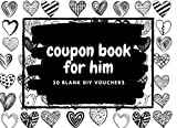 Coupon Book For Him: 30 Blank DIY Vouchers for Him | Couples Coupon...