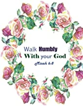 Mica 6:8 Walk Humbly With Your God: Bible Verse Quote Cover Composition Large Christian Gift Journal Notebook To Write In. For Men, Women Boys, Girls ... Paperback (Ruled Large Journals) (Volume 18)