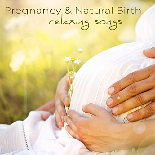 Pregnancy & Natural Birth Relaxing Songs – Soft Music to Help Pregnant Women Giving Birth at Home