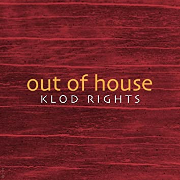 Out Of House
