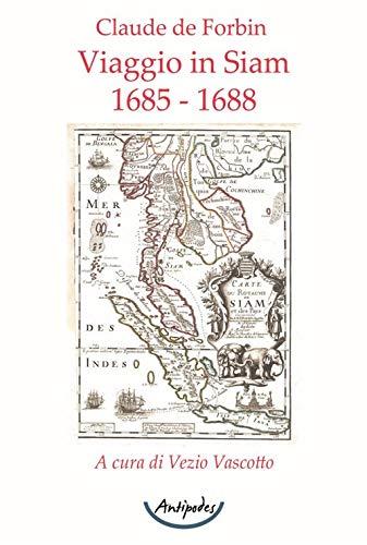 Viaggio in Siam. (1685 - 1688)