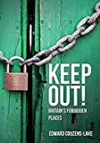 Keep Out!: Britain's Forbidden Places (English Edition)