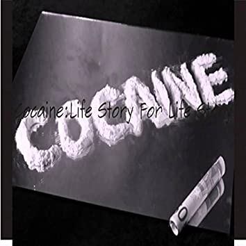 Cocaine: Life Story for Life Story