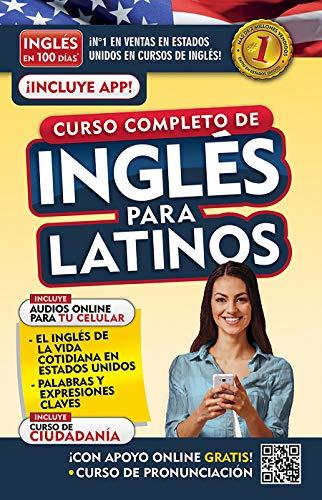 Inglés en 100 días. Inglés para latinos. Nueva Edición / English in 100 Days. The Latino's Compl