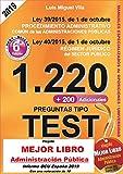 1220 Preguntas Tipo Test. Ley 39/2015 de Procedimiento Administrativo Común y Ley 40/2015...