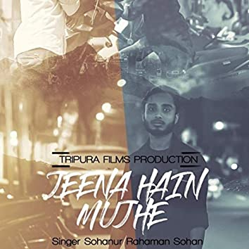 Jeena Hain Mujhe
