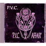 P.V.C. Affair