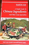 A Simple Guide to Chinese Ingredients and Other Asian Specialties