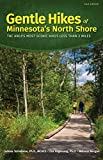 Gentle Hikes of Minnesota's North Shore: The Area s Most Scenic Hikes Less Than 3 Miles
