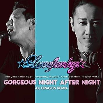 Gorgeous Night After Night (DJ Dragon Remix)
