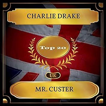 Mr. Custer (UK Chart Top 20 - No. 12)