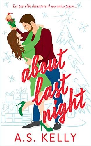 About Last Night : (Italian Edition) (Love At Last Vol. 2)
